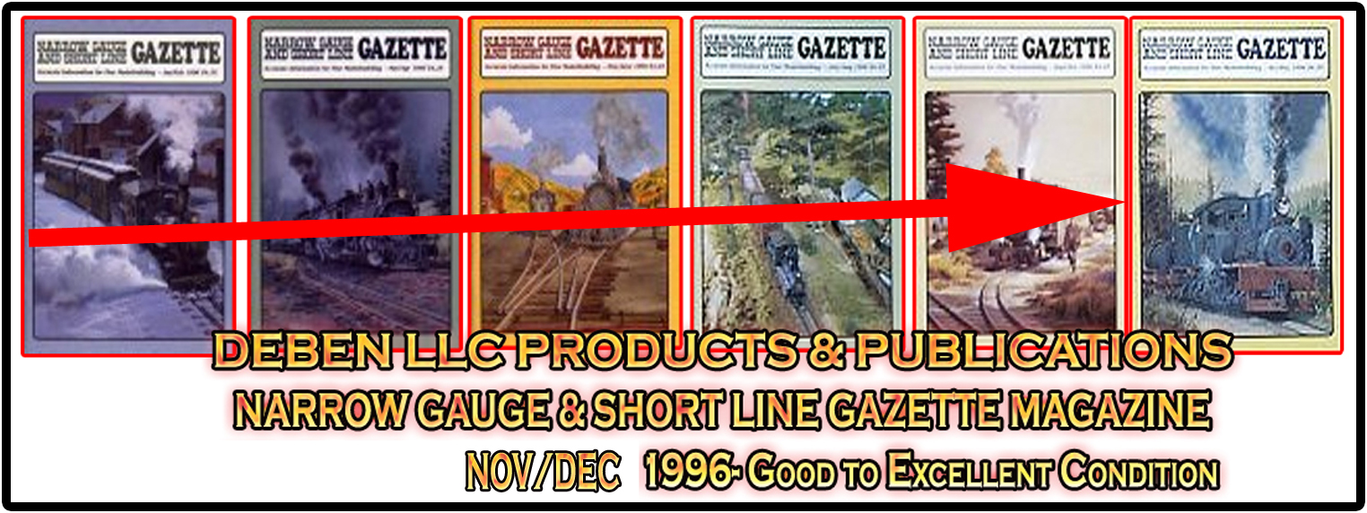 1996 Narrow Gauge & Short Line Gazette Magazine-Individual Issues