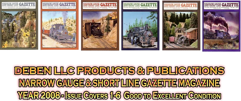2008 Narrow Gauge & Short Line Gazette Magazine-Individual Issues