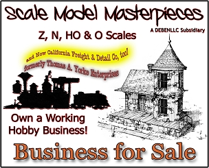 Business For Sale: Scale Model Masterpieces (formerly Thomas A Yorke Ent & California Freight & Details)
